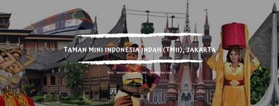 Taman Mini Indonesia Indah, Mengenal Keragaman Indonesia di Satu Tempat
