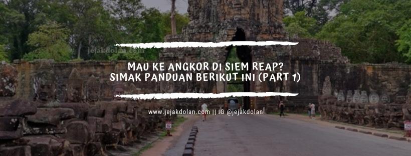 Tips Berkunjung ke Angkor Siem Reap Kamboja