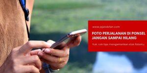 Tips Amankan foto di ponsel selama traveling